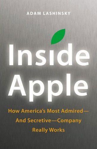 """Адам Лашинский (Adam Lashinsky) в книге """"Внутри Apple"""" (Inside Apple) рассекречивает Apple"""