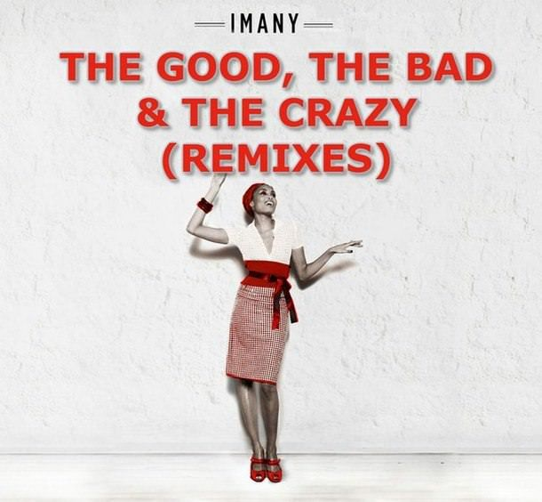 Imany - The Good, the Bad & the Crazy (Remixes)